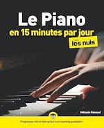 Download this eBook Le Piano en 15 minutes par jour pour les Nuls mégapoche