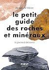 Télécharger le livre :  Le petit guide des roches et minéraux : 70 pierres à découvrir