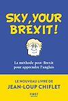Télécharger le livre :  Sky, your Brexit! La méthode post-Brexit pour apprendre l'anglais