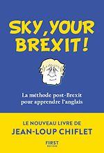 Téléchargez le livre :  Sky, your Brexit! La méthode post-Brexit pour apprendre l'anglais