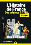 Télécharger le livre :  L'Histoire de France pour les Nuls, des origines à 1789, poche, 2ed éd.