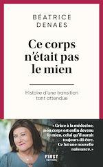 Download this eBook Ce corps n'était pas le mien, Histoire d'une transition tant attendue
