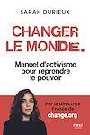Télécharger le livre :  Changer le monde - Manuel d'activisme pour reprendre le pouvoir