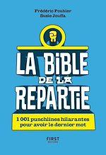 Download this eBook La Bible de la repartie :1 001 punchlines hilarantes pour avoir le dernier mot !