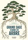 Télécharger le livre :  Le Petit Livre Grand sage comme un arbre
