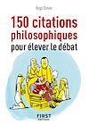 Télécharger le livre :  Petit Livre de - 150 citations philosophiques pour élever le débat