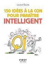 Download this eBook Le Petit livre de 150 idées à la con pour paraître intelligent