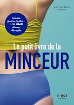 Download this eBook Le Petit Livre de la minceur 2021, calories, glucides, lipides... + de 3 600 aliments décryptés