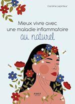 Download this eBook Mieux vivre avec une maladie inflammatoire au naturel - Trouvez une hygiène de vie qui vous corresponde pour prendre soin de votre santé et de votre bien être