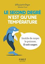 Download this eBook Le Petit Livre - Le second degré n'est qu'une température : 150 tweet hilarants mais terre-à-terre par @Equipe1erDegre