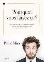 Download this eBook Pourquoi vous faisez ça ?