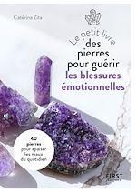 Download this eBook Petit Livre des pierres pour guérir ses blessures émotionnelles : 20 pierres pour retrouver la paix intérieure
