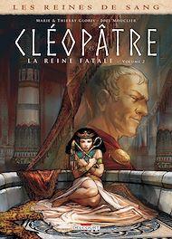 Téléchargez le livre :  Les Reines de sang - Cléopâtre, la Reine fatale T02
