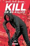Télécharger le livre :  Kill or Be Killed T02