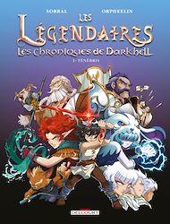 Téléchargez le livre :  Les Légendaires - Les Chroniques de Darkhell T01