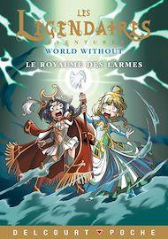 Téléchargez le livre :  Les Légendaires Aventures - World Without - Le Royaume des larmes