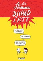 Téléchargez le livre :  Amour, Djihad et RTT