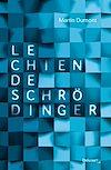Le chien de Schrödinger | Dumont, Martin