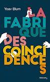 La Fabrique des coïncidences | Blum, Yoav