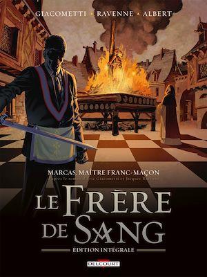 Téléchargez le livre :  Marcas, maître franc-maçon. Le Frère de sang - intégrale