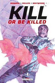 Téléchargez le livre :  Kill or be killed T04
