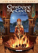Téléchargez le livre :  Les Reines de sang - Constance d'Antioche, la Princesse rebelle T02