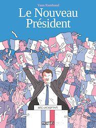 Téléchargez le livre :  Le Nouveau Président