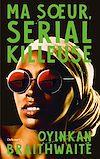 Télécharger le livre :  Ma soeur, serial killeuse