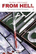 Téléchargez le livre :  From Hell T01 - Édition couleur