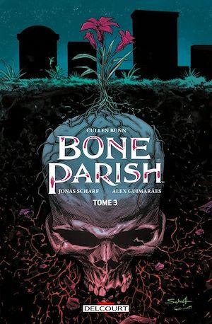 Téléchargez le livre :  Bone Parish T03