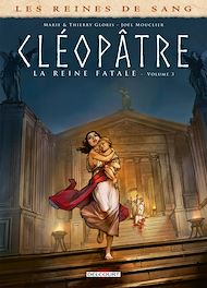 Téléchargez le livre :  Les Reines de sang - Cléopâtre, la Reine fatale T03