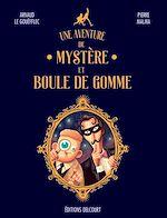 Téléchargez le livre :  Une aventure de Mystère et Boule de Gomme