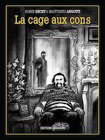 Téléchargez le livre :  La Cage aux cons