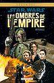 Télécharger le livre : Star Wars - Les Ombres de l'Empire - Intégrale