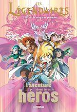 Téléchargez le livre :  Les Légendaires - L'aventure dont tu es le héros T02