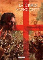 Download this eBook La Croix sanglante T02