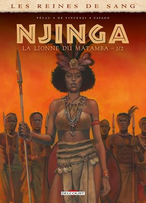 Téléchargez le livre :  Les Reines de sang - Njinga, la lionne du Matamba T01
