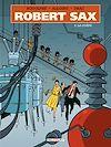 Télécharger le livre :  Robert Sax T05