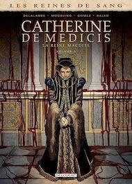 Téléchargez le livre :  Les Reines de sang - Catherine de Médicis, la Reine maudite T03