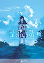 Download this eBook Derrière le ciel gris T01