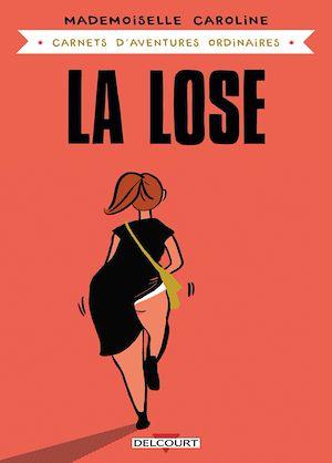 Téléchargez le livre :  Carnets d'aventures ordinaires - La Lose