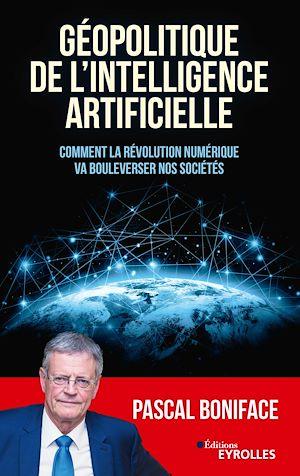 Téléchargez le livre :  Géopolitique de l'intelligence artificielle