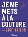 Télécharger le livre :  Je me mets à la couture avec lise tailor