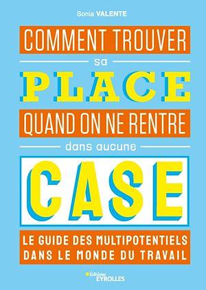 Téléchargez le livre :  Comment trouver sa place quand on ne rentre dans aucune case