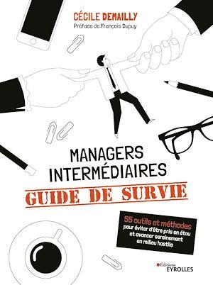 Téléchargez le livre :  Managers intermédiaires : guide de survie