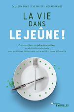 Download this eBook La vie dans le jeûne !