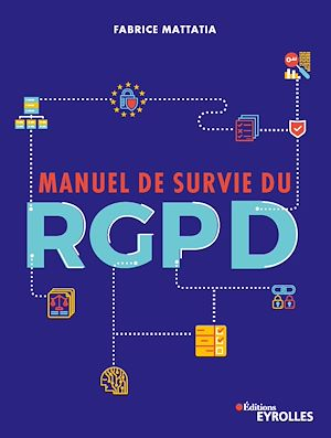 Téléchargez le livre :  Manuel de survie du RGPD