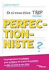 Télécharger le livre :  Et si vous étiez trop perfectionniste ?
