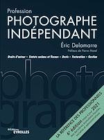 Download this eBook Profession photographe indépendant - 6e édition