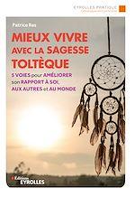 Download this eBook Mieux vivre avec la sagesse toltèque